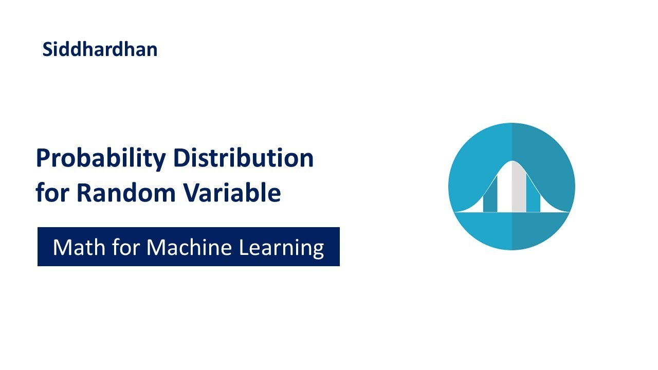 Probability Distribution for Random Variable | Machine Learning Course