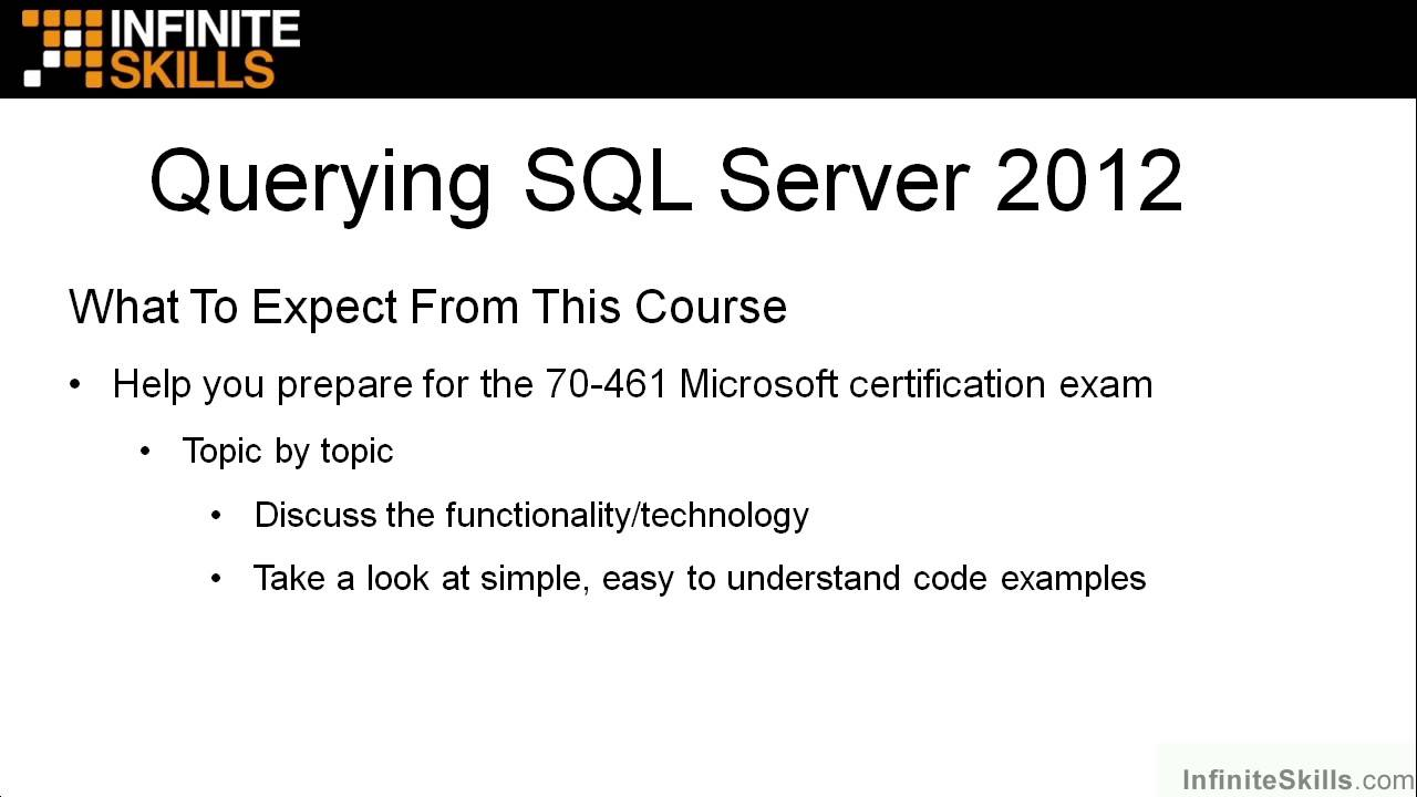 Microsoft sql server exam 70 461 tutorial what to expect from microsoft sql server exam 70 461 tutorial what to expect from the course xflitez Gallery