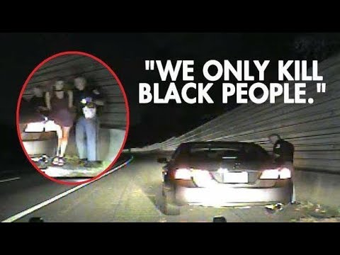 We Only Kill Black People,' Police Officer Says During