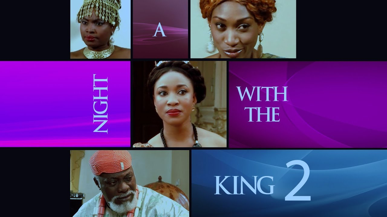 Download Night With The King [Part 2] - Latest 2017 Nigerian Nollywood Drama Movie English Full HD