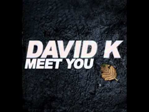 David K - Meet You (Remixes) (Official)