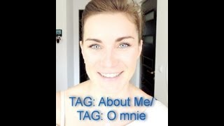 TAG: About Me / TAG: O mnie
