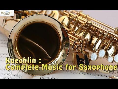 Koechlin: Complete Music for Saxophe
