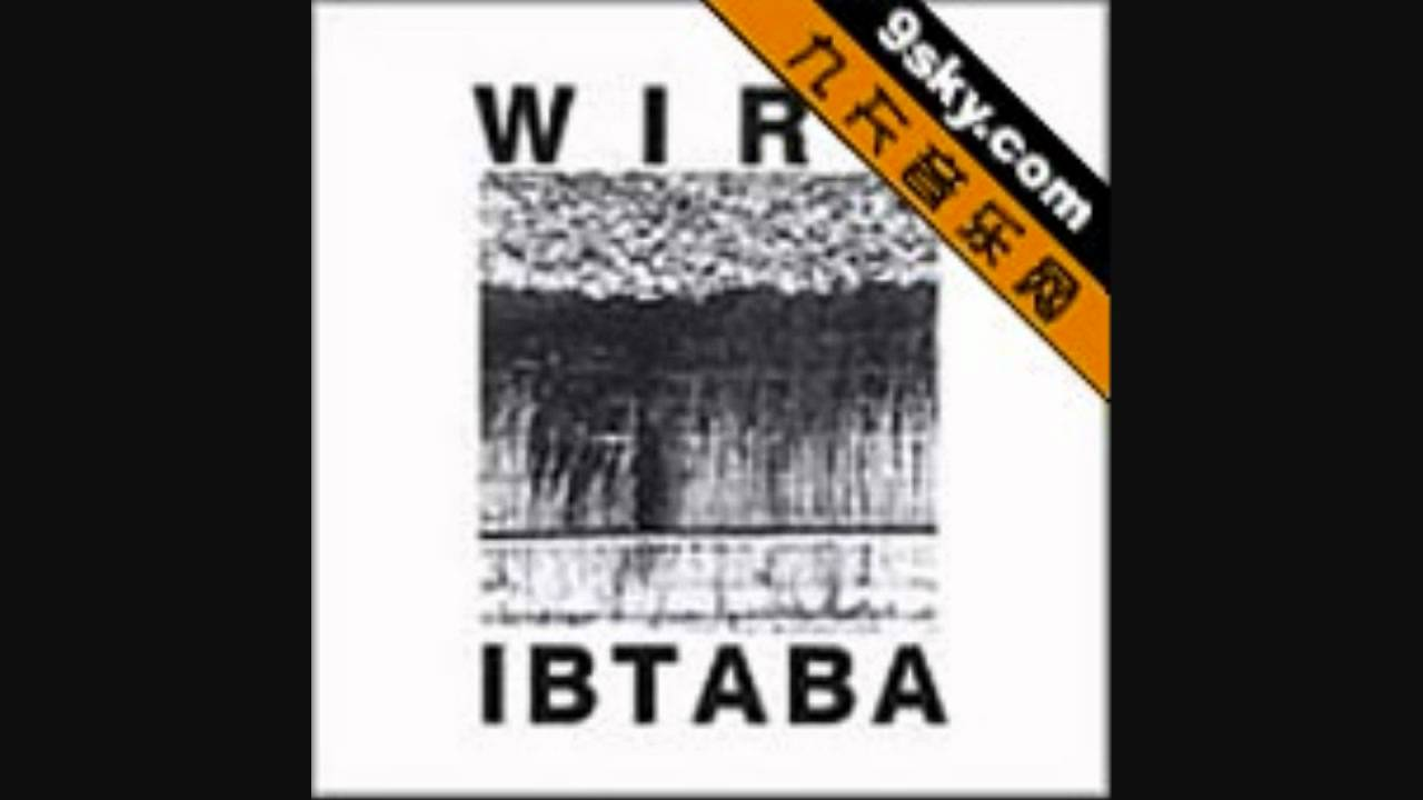 Wire - IBTABA (It's Beginning To And Back Again)