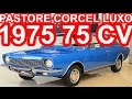 PASTORE Ford Corcel Luxo 1975 aro 13 MT4 FWD 1.4 75 cv 11,5 mkgf 145 kmh 0-100 kmh 17 s #Corcel