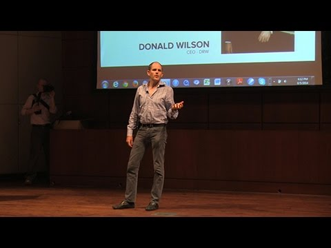 Donald Wilson, DRW Trading Group  - Reminiscences (and Prognostications) of a Futures Operator