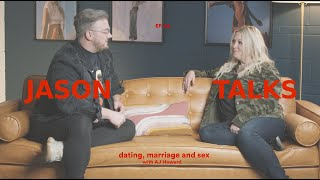 Jason Talks Dating, Marriage and Sex with AJ Howard