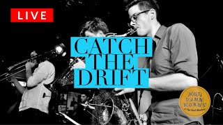 """Catch The Drift"" - Hot Damn Horns (live)"