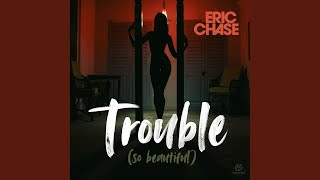 Trouble (So Beautiful) (Extended Mix)