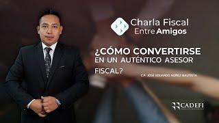Cadefi   Charla Fiscal entre Amigos: ¿Cómo convertirse en un auténtico asesor fiscal?   Septiembre