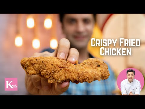 Crispy Fried Chicken Recipe | How to make KFC at Home | Chef Kunal Kapur Recipes
