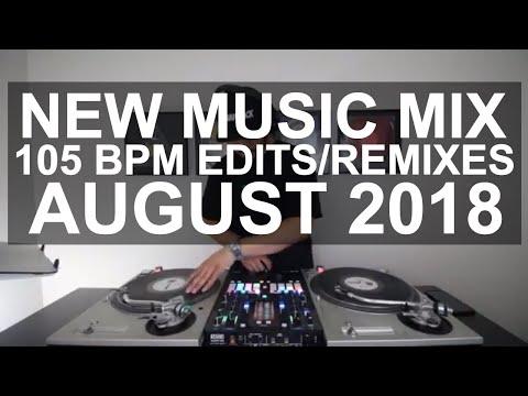 New Music Mix - 10 New 105 BPM Edits/Remixes August 2018