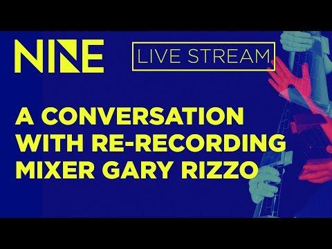 A Conversation with ReRecording Mixer Gary Rizzo