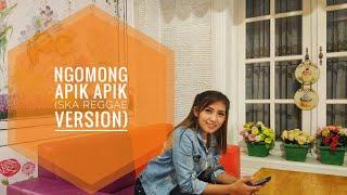 Ngomong Apik Apik Ska Reggae Version Cover