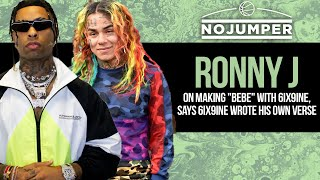 "Ronny J on Making ""Bebe"" with 6ix9ine, says 6ix9ine Wrote His Own Verse"