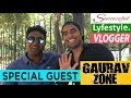Career as a Successful Lifestyle Vlogger - with GAURAV ZONE !!