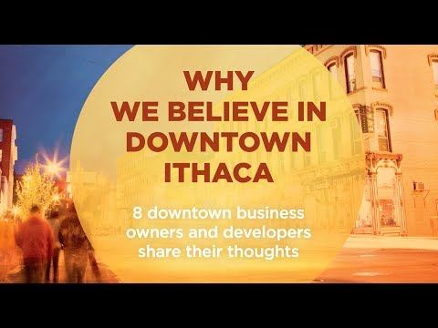 Why We Believe in Downtown Ithaca