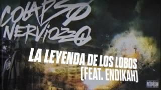 08   La Leyenda de los Lobos Feat. Endikah   COLAPSO NERVIOZZO