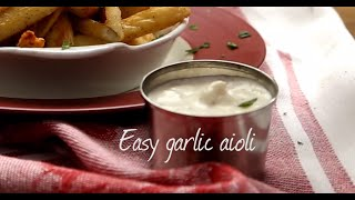 Easy Garlic Aioli | Video Recipe