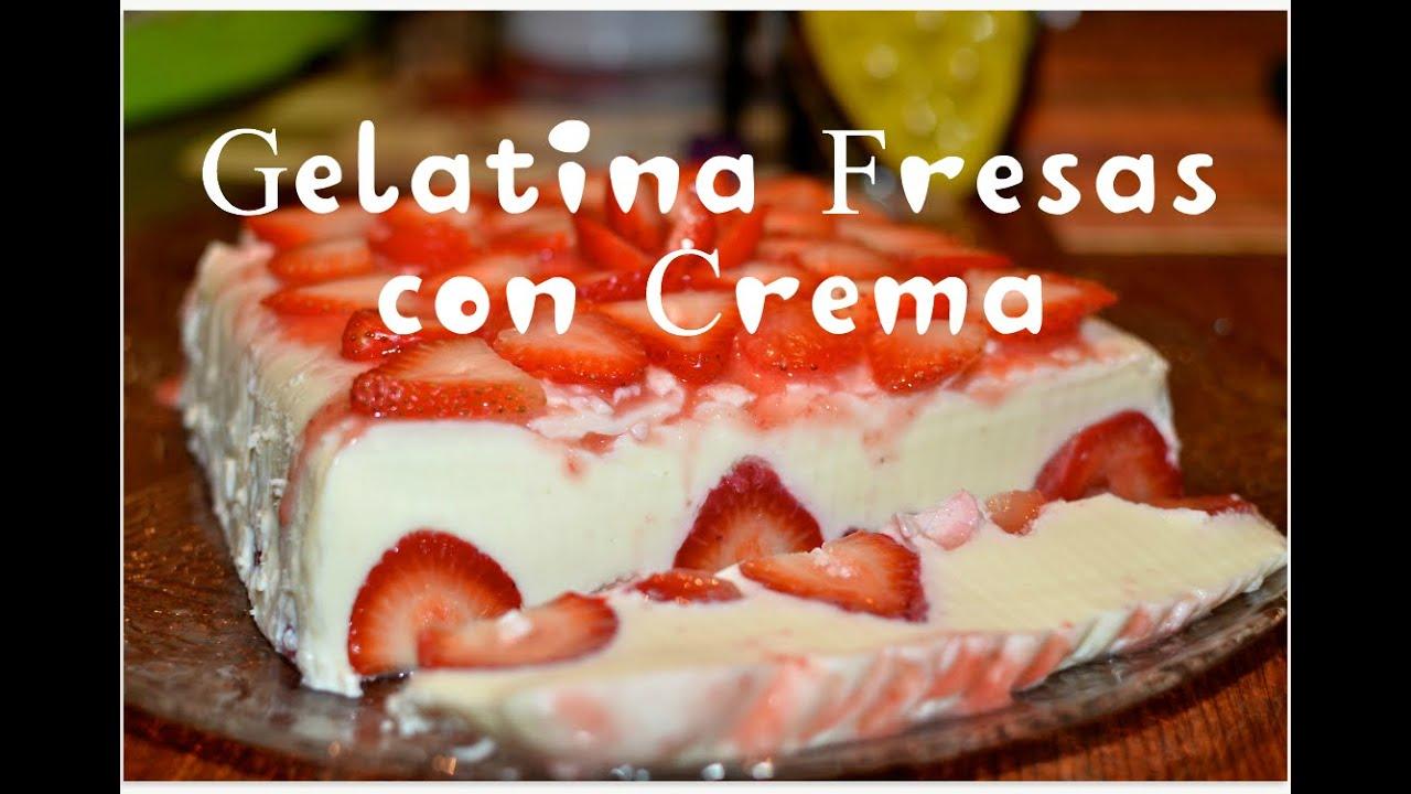 Gelatina De Fresas Con Crema Youtube