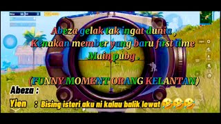 FUNNY MOMENT | GAMEPLAY KELAKAR HABIS -  PRANK MEMBER YANG FIRST TIME MAIN PUBG