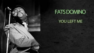 Watch Fats Domino You Left Me video