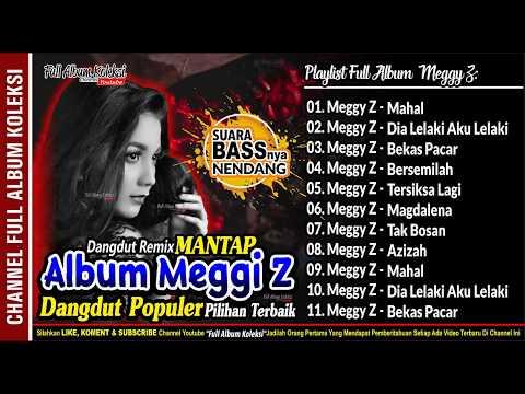 MEGGI Z Full Album Collection House Remix BASSnya Enak Banget Di Dengar