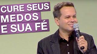 Cure seus Medos e Sua Fé - Márcio Mendes (23/07/16)