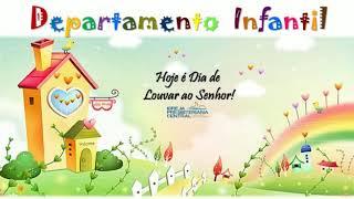 """""""HOJE É DIA DE LOUVAR AO SENHOR"""" - Departamento Infantil da IPC"""