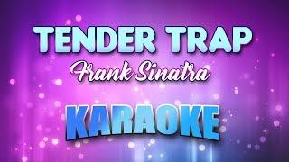 Tender Trap - Frank Sinatra (Karaoke version with Lyrics)