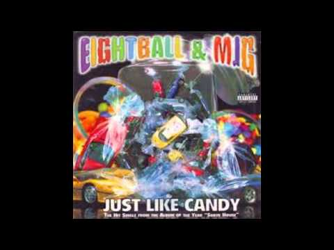 Just like Candy 8ball mjg