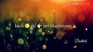 Teri khamiyan by Akhil whatsapp status video