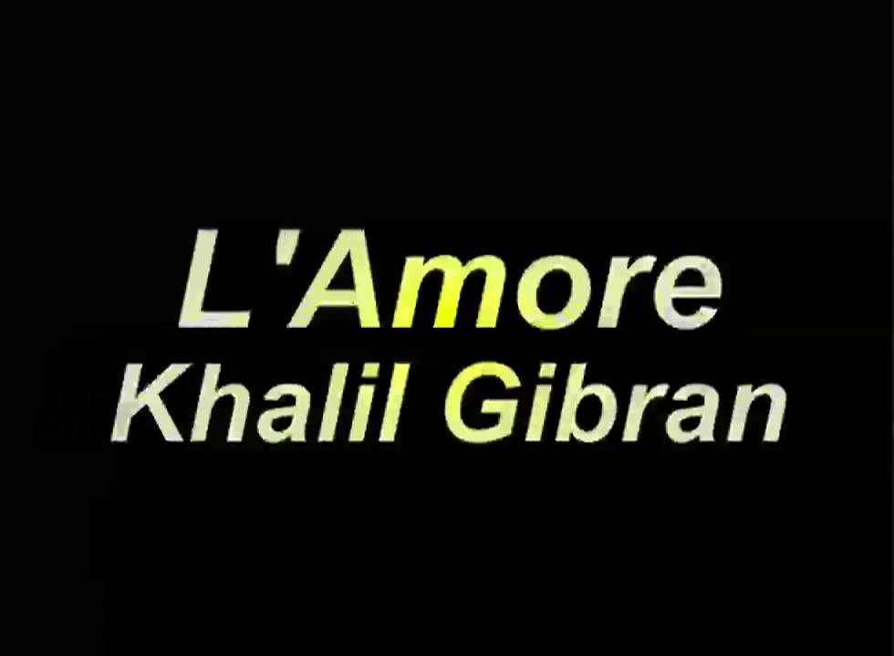 Frasi Belle Sulla Vita Di Kahlil Gibran.Arnoldo Foa L Amore Khalil Gibran Poesie E Messaggi Di