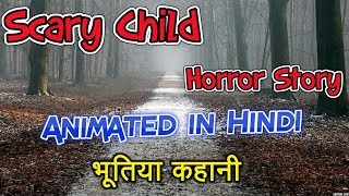 Scary Child Story   Horror stories in hindi animated   Scary Tales # 3   Haunted Stories