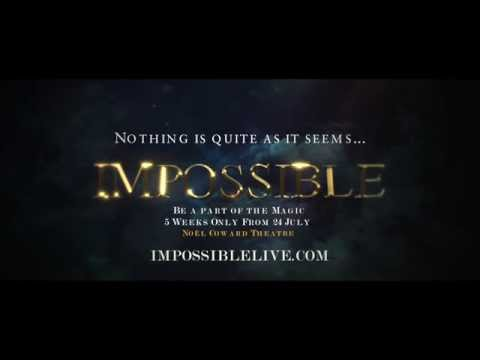 IMPOSSIBLE - Noël Coward Theatre