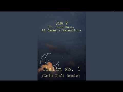Jim P - Ilalim No. 1 ft. Just Hush, Al James & Karencitta (Gelo Lofi Remix)