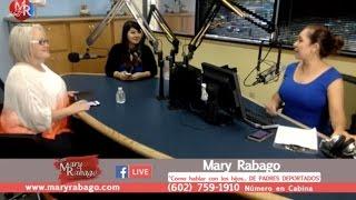 """Con Mary Rabago """"Como hablar con los hijos... DE PADRES DEPORTADOS"""""""