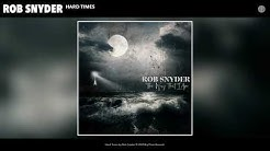 Rob Snyder - Hard Times (Audio)