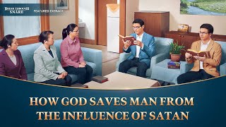 """Break Through the Snare"" (7) - How God Saves Man From the Influence of Satan"