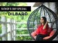 DILBARO | FATHER'S DAY SPECIAL | SIMRAN BEJWANI | HARSHDEEP KAUR | VIBHA SARAF