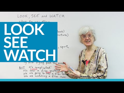 Basic English – How and when to use LOOK, SEE, and WATCH