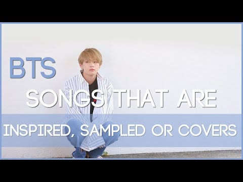 BTS songs that were sampled, inspired or covered (#3)
