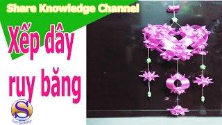 Share Knowledge _Hướng dẫn: xếp dây ruy băng_chuông gió trái tim|handmade ribbon heart