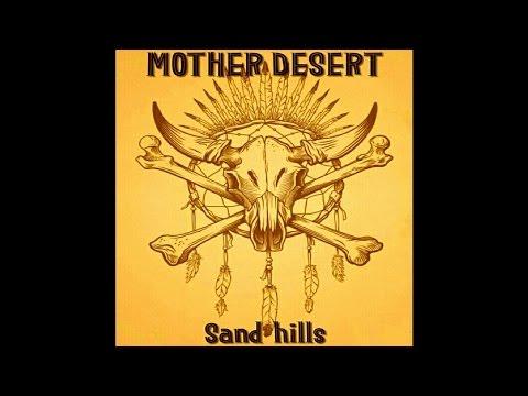 """Mother Desert """"Sand Hills"""" (New Full Album) 2016"""