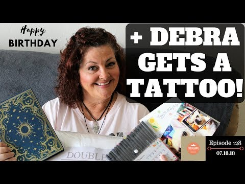 S1.E128-Debra Gets Inked for Her 60th Birthday? Plus Awesome Gifts From Viewers!