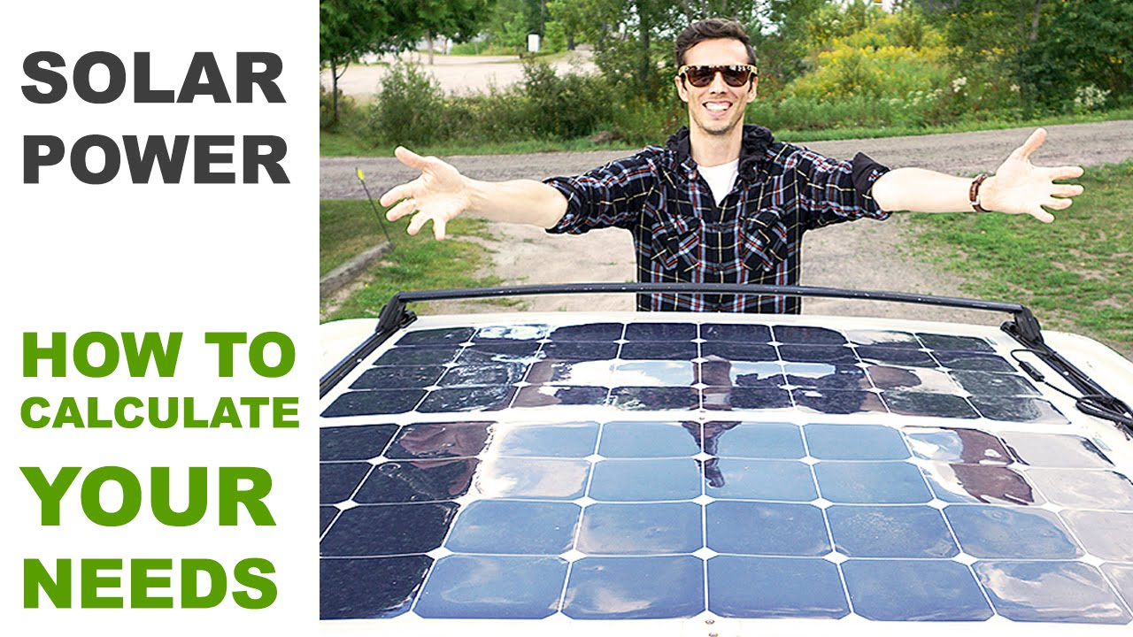 Off Grid Solar Power How To Calculate Your Needs Youtube