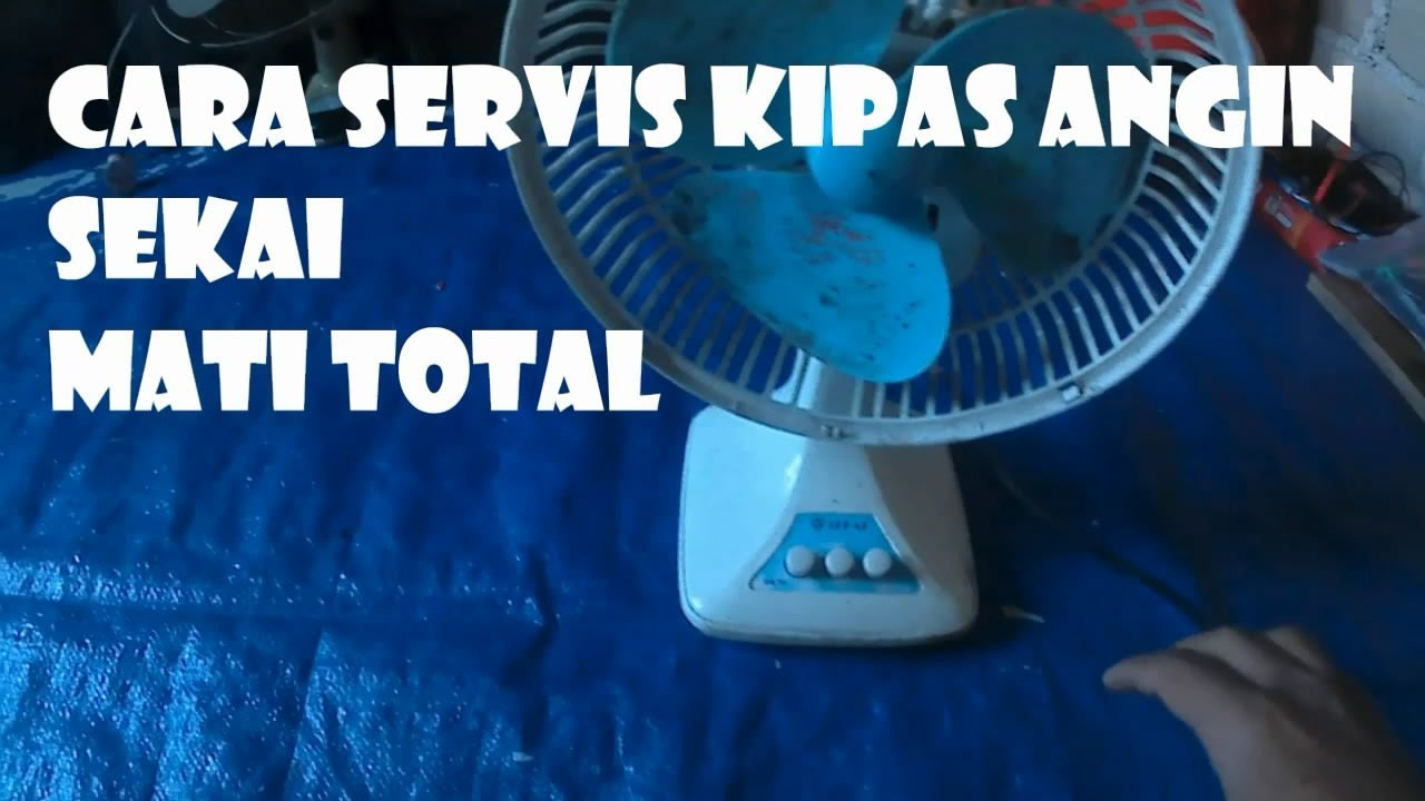 Cara Servis Kipas Angin Merk Sekai Mati Total Youtube