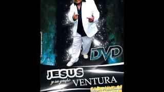 JESUS Y SU GRUPO VENTURA 2015