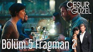 Cesur ve Güzel 5. Bölüm 2. Fragman