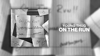 Young Thug - On The Run EP (Full Album)